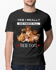 Yes I Really Do Need All These Dogs Classic T-Shirt lifestyle-mens-crewneck-front-13