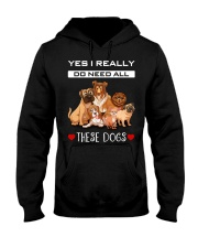 Yes I Really Do Need All These Dogs Hooded Sweatshirt thumbnail
