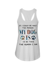 If I could be half the person my dog Ladies Flowy Tank thumbnail