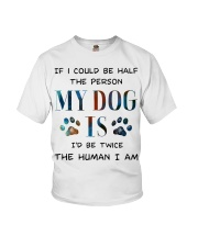 If I could be half the person my dog Youth T-Shirt thumbnail