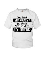 You Think I Am Crazy Youth T-Shirt thumbnail