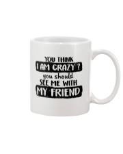 You Think I Am Crazy Mug thumbnail