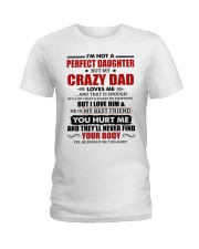 I'm Not Perfect Daughter But My Crazy Dad Loves Me Ladies T-Shirt thumbnail
