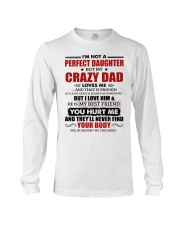 I'm Not Perfect Daughter But My Crazy Dad Loves Me Long Sleeve Tee thumbnail