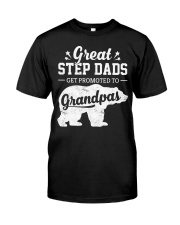 Great Stepdads Get Promoted To Grandpas Classic T-Shirt front