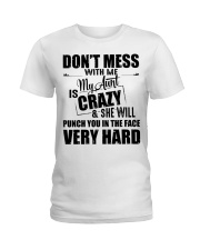 My Aunt Is Crazy And  She Will Punch You Ladies T-Shirt front