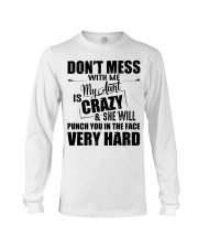 My Aunt Is Crazy And  She Will Punch You Long Sleeve Tee thumbnail