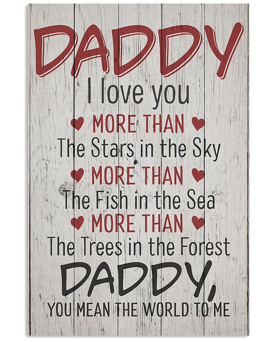 Daddy I Love You more than 11x17 Poster