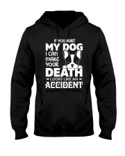 if you hurt my dog Hooded Sweatshirt thumbnail