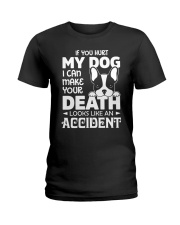 if you hurt my dog Ladies T-Shirt thumbnail