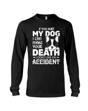 if you hurt my dog Long Sleeve Tee thumbnail