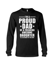I'm Proud Dad Of A Freaking Awesome Daughter Long Sleeve Tee thumbnail