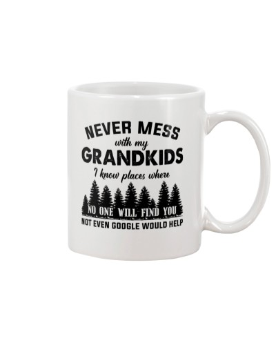 Never Mess With My Grandkids