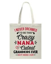 cutest grandkids ever But here I am NANA Tote Bag thumbnail