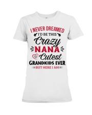 cutest grandkids ever But here I am NANA Premium Fit Ladies Tee thumbnail