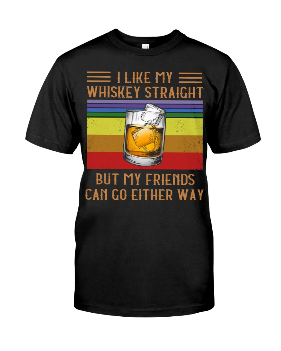 I Like my whiskey straight Classic T-Shirt