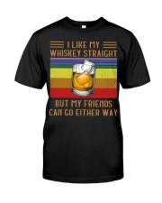 I Like my whiskey straight Classic T-Shirt front