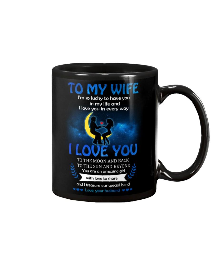 To My Wife I'm So Lucky To Have You In My Life Mug
