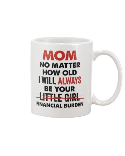 Mom I Will Always Be Your Financial Burden
