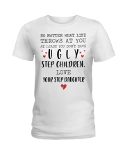 Happy Fathers Day - You don't have ugly step child Ladies T-Shirt tile
