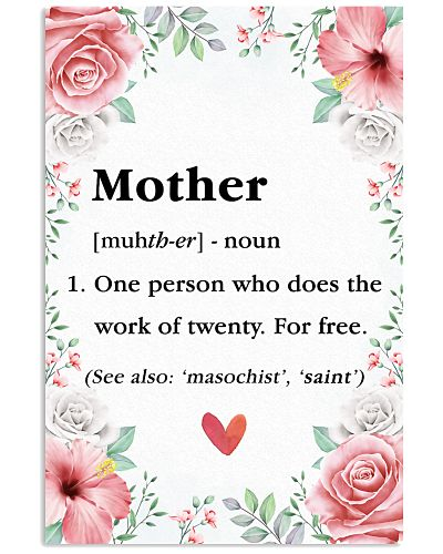 Mother One Person Who Does The Work Of Twenty