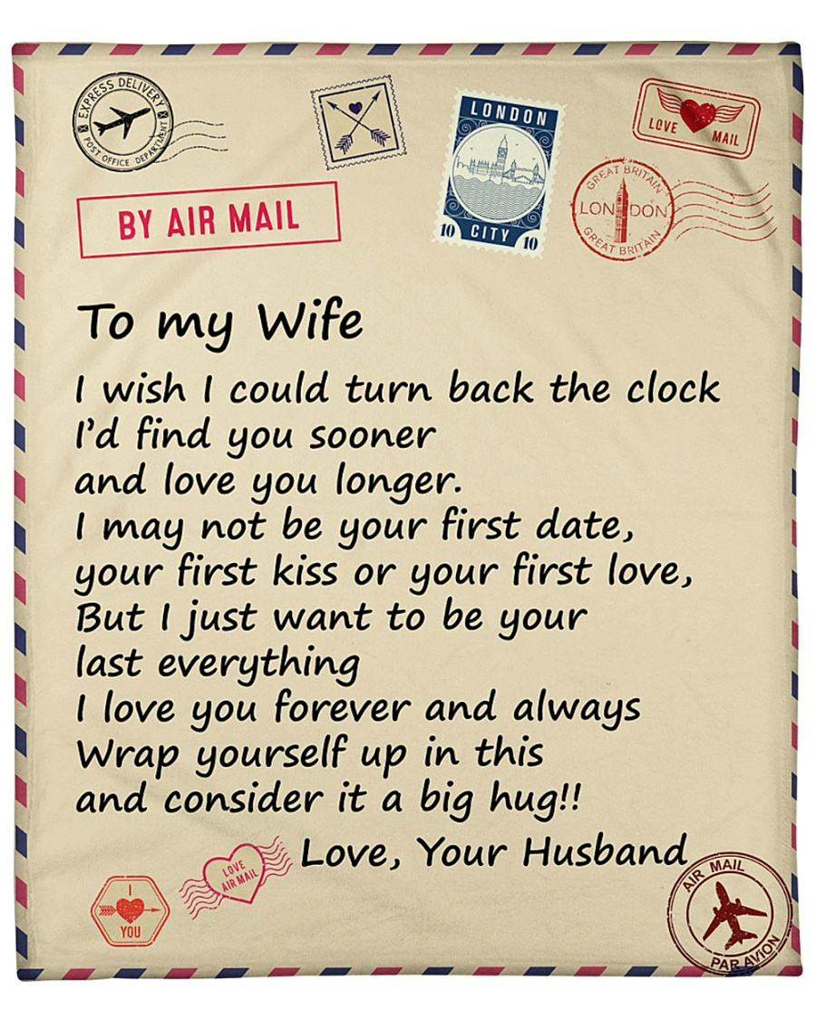 """Wife I Just Want To Be Your Last Everything Love U Fleece Blanket - 50"""" x 60"""""""