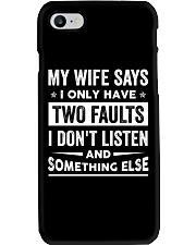 My Wife Says I Only Have Two Faults Phone Case thumbnail