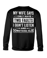 My Wife Says I Only Have Two Faults Crewneck Sweatshirt thumbnail