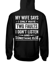 My Wife Says I Only Have Two Faults Hooded Sweatshirt thumbnail
