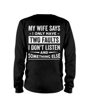 My Wife Says I Only Have Two Faults Long Sleeve Tee thumbnail
