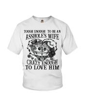 Tough Enough to be an asshole's wife Youth T-Shirt thumbnail