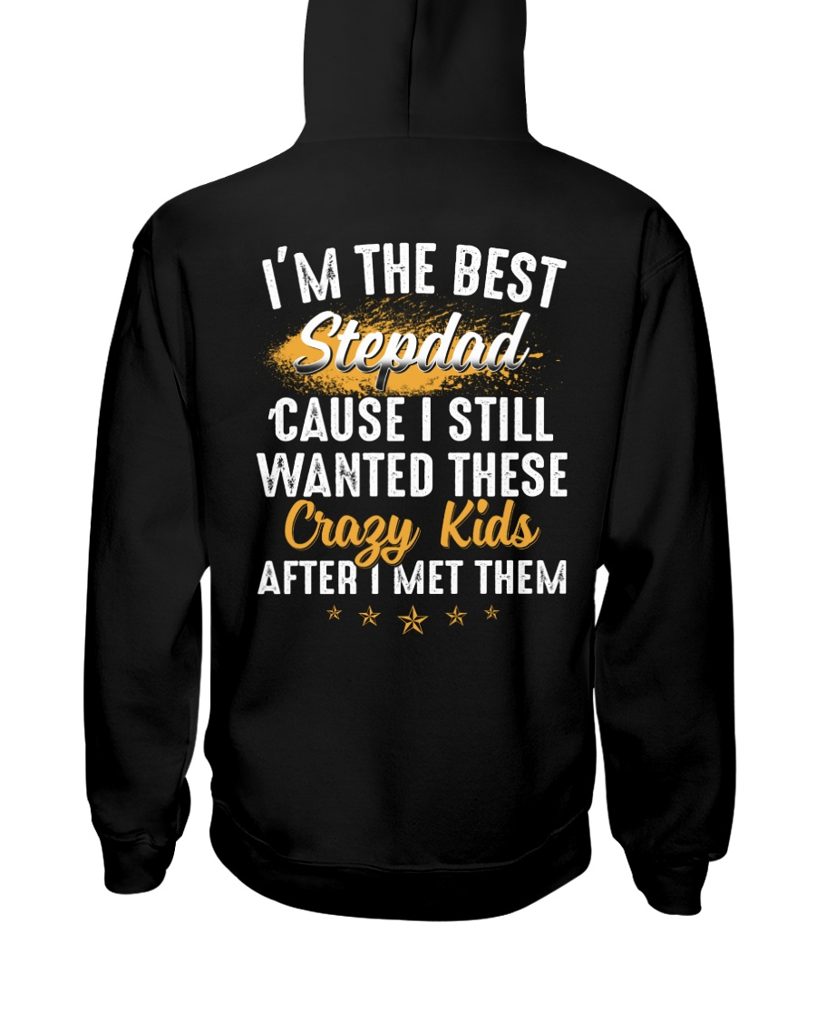 I'm The Best Stepdad I Wanted These Crazy Kids Hooded Sweatshirt
