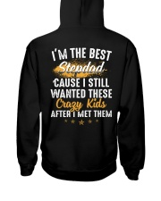 I'm The Best Stepdad I Wanted These Crazy Kids Hooded Sweatshirt back