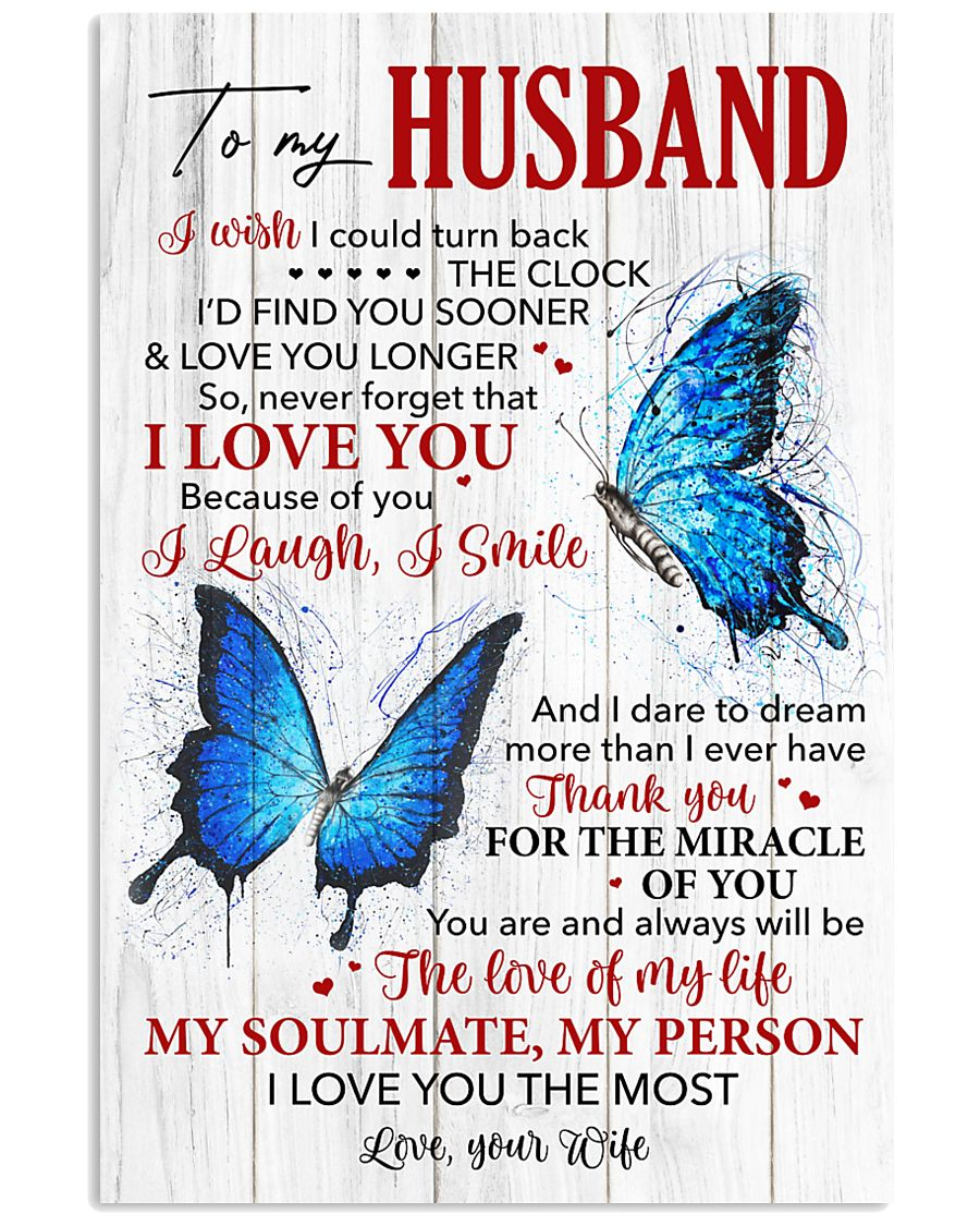 Husband Butterfly Thanks For The Miracle Of You  11x17 Poster