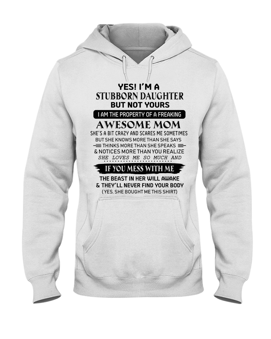 I'm A Stubborn Daughter Of A Freaking Awesome Mom Hooded Sweatshirt