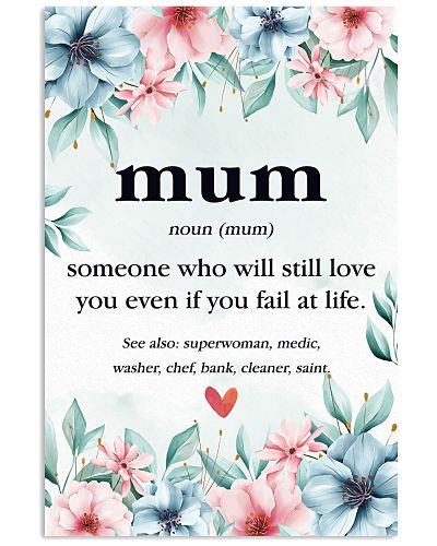 Mum Who Will Still Love U Even If You Fail At life