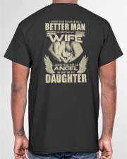 Asked God Make Me Better Man He Sent My Wife Classic T-Shirt garment-tshirt-unisex-back-04