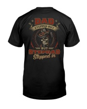 Dad Stepped out but Stepdad stepped in  Classic T-Shirt back