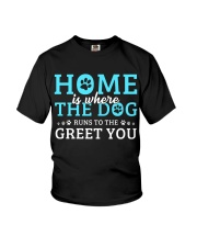Home Is Where The Dog Runs To The Greet You Youth T-Shirt thumbnail