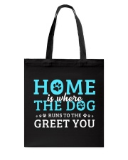 Home Is Where The Dog Runs To The Greet You Tote Bag thumbnail