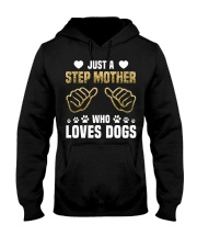 Just A Step Mother Who Loves Dogs Hooded Sweatshirt thumbnail