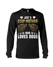 Just A Step Mother Who Loves Dogs Long Sleeve Tee thumbnail