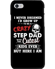 Never Dreamed I'd Grow Up To Be A Crazy StepDad Phone Case thumbnail