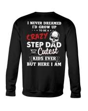 Never Dreamed I'd Grow Up To Be A Crazy StepDad Crewneck Sweatshirt thumbnail