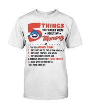 5 Things You Should Know About My Mommy Classic T-Shirt thumbnail