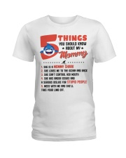 5 Things You Should Know About My Mommy Ladies T-Shirt thumbnail