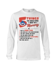 5 Things You Should Know About My Mommy Long Sleeve Tee thumbnail
