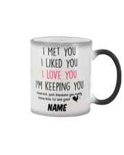 Personalized Name I Met U Liked U Love U Keeping U Color Changing Mug tile