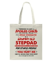 I'm A Spoiled Stepdaughter Of A Grumpy Old Stepdad Tote Bag thumbnail