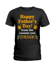 Happy Father's Day from the reasons you Ladies T-Shirt thumbnail